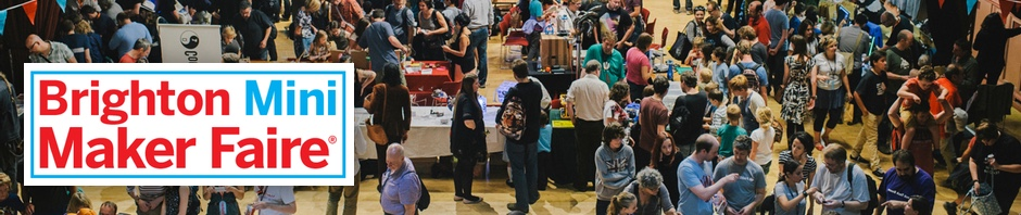 Brighton Mini Maker Faire 2015